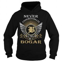 I Love Never Underestimate The Power of a BOGAR - Last Name, Surname T-Shirt Shirts & Tees