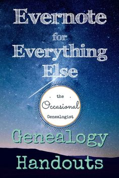 Lecture handouts may be one of your greatest at-home family history resources. They are pretty much useless if you can\'t find them, though. Evernote is a great way to keep and FIND your genealogy handouts. | #TheOccasionalGenealogist #genealogy #familyhistory #Evernote #EvernoteForEverythingElseGenealogy #E4EE