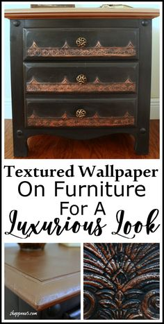 Textured wallpaper on furniture for a luxurious look is easier than you think. So this nightstand was plain and not in very good shape. Wallpaper Furniture, Paint Furniture, Furniture Projects, Furniture Makeover, Wallpaper Drawers, Repainting Furniture, Upcycled Furniture, Paintable Wallpaper, Textured Wallpaper