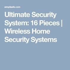 Ultimate Security System: 16 Pieces | Wireless Home Security Systems
