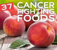 37 Cancer Fighting Foods-for prevention  recovery.
