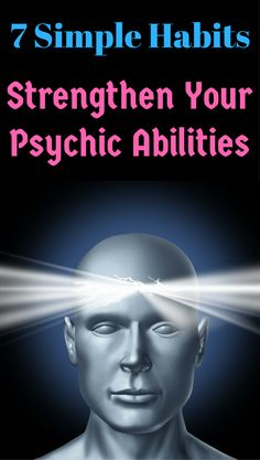 7 Simple habits to activate your psychic abilities development.