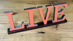 LIVE Wooden Sign, Word Art Letters for Table Top, Mantle or Shelf...................Free US Shipping