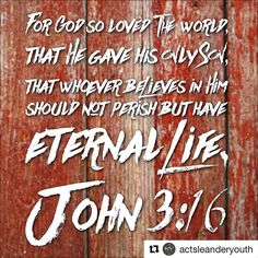 #Repost @actsleanderyouth with @repostapp  #100BibleVerses The #Gospel in a nutshell John 3:16 explains Gods incredible plan to save humanity; sacrifice #Jesus on our behalf. Simple yet I can't imagine the pain God endured as He watched His only Son suffer on the cross. God has given up His Son for you because you are unconditionally loved.  Father You gave up Your Son for my sake grant me the courage to share this good news with my friends and family. Amen.  Shared by @heatherbleier