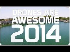 Drones Are Awesome 2014 | A Year In the Sky - http://bestdronestobuy.com/drones-are-awesome-2014-a-year-in-the-sky/