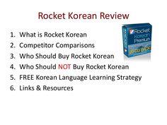 Slideshow: Korean Learning Software http://www.slideshare.net/SpeakOutLanguages/rocket-korean-presentation