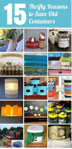 Hometalk   15 thrifty reasons to save old containers