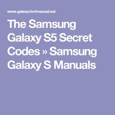 The Samsung Galaxy S5 Secret Codes » Samsung Galaxy S Manuals