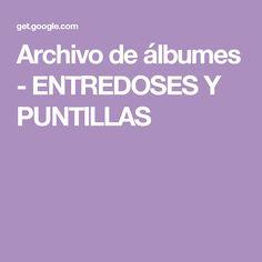 Archivo de álbumes - ENTREDOSES Y PUNTILLAS