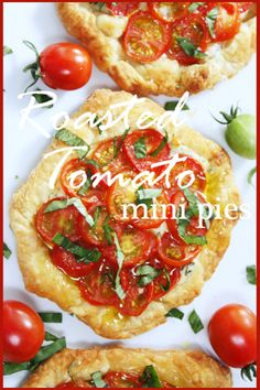 StoneGable: ROASTED TOMATO MINI PIES Perfect way to use summer tomatoes!