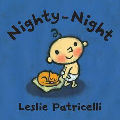 Nighty-night, Baby! The cheekily charming tot goes through a typical nightly routine in a humorous bedtime book. 9780763679323 / 0-3 yrs