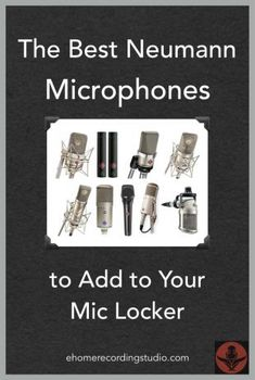 The Best Neumann Microphones to Add to Your Mic Locker http://ehomerecordingstudio.com/neumann-microphones/