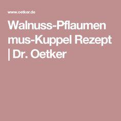 Walnuss-Pflaumenmus-Kuppel Rezept   Dr. Oetker