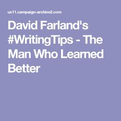 David Farland's #WritingTips - The Man Who Learned Better