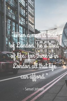 Risultati immagini per samuel johnson quote about london
