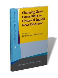 Changing genre conventions in historical English news discourse / edited by Birte Bös, Lucia Kornexl - Amsterdam : John Benjamins, cop. 2015