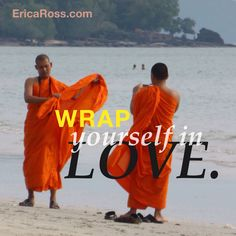 Wrap yourself in love.   Check out www.EricaRoss.com