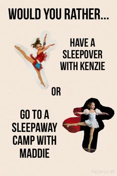 I would rather go to a sleep away camp with Maddie :) What about you? Comment!
