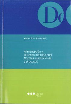 Alimentación y derecho internacional. Marcial Pons, 2013