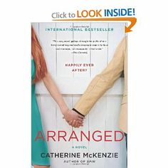 Arranged by Catherine McKenzie- chick lit at its finest!