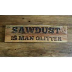 Fathers day gift. Man cave sign. boyfriend gift.Wooden signs.reclaimed gift for men.wood wall art.Sawdust is Man glitter. Rustic home decor.