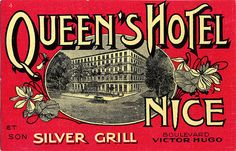 Queens Hotel Nice France by Art of the Luggage Label, via Flickr