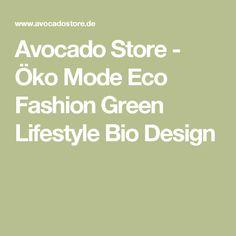 Avocado Store - Öko Mode Eco Fashion Green Lifestyle Bio Design