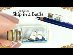 Miniature Ship In A Bottle Tutorial (Creating Dollhouse Miniatures)