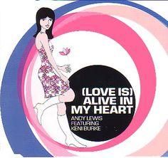 Andy Lewis feat. Ken Burke, (Love Is) Alive In My Heart