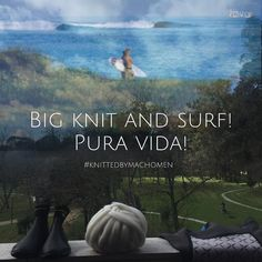 #knittedbymachomen #Rosarios4 #puravida #knit #surf #bigknits