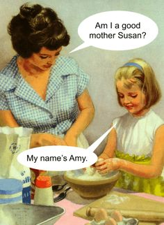 Am.i a good mother Susan? My name's Amy.