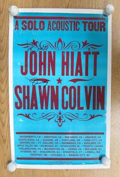 Original AUTOGRAPHED silkscreen concert poster for the John Hiatt and Shawn Colvin Solo Acoustic Tour in 2007. SIGNED by John Hiatt and Shawn Colvin.  14 x 22 inches on card stock. Printed by Hatch Show Prints.