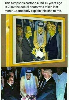 There are a lot of things from the Simpsons that have come true. It is really scary.