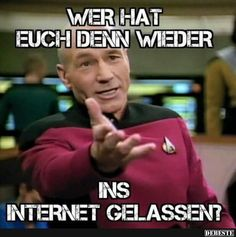 Wer hat euch denn wieder ins Internet...?   Lustige Bilder, Sprüche, Witze, echt lustig