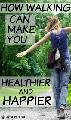 HOW WALKING CAN MAKE YOU HEALTHIER AND HAPPIER