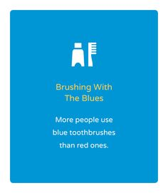 "Orthodontic Facts No. 1: ""More people use blue toothbrushes than red ones."" Gorton & Schmohl Orthodontics - 900 Larkspur Landing Circle, Suite 200, Larkspur, CA 94939 Phone: 415-459-8006 #facts #orthodonticfacts"