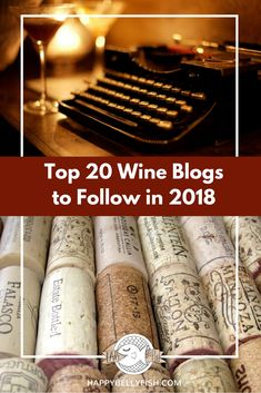 Top 20 Wine Blogs to Follow in 2018