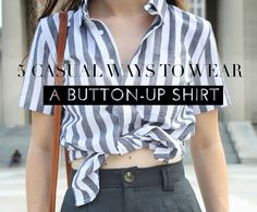 5 Casual Ways To Wear A Button-Up Shirt, yes please!