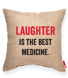 LAUGHTER IS THE BEST MEDICINE Burlap Decorative Pillow