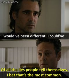 - True Detective Season 2.  Colin Farrell Vince Vaughn