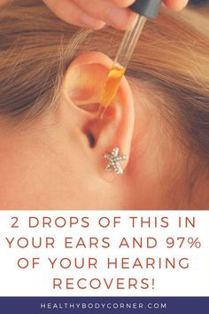 2 Drops of This In Your Ears and 97% of Your Hearing Recovers! Even Old People From 80 to 90 Are Driven Crazy by This Simple and Natural Remedy! – HEALTHY BODY CORNER