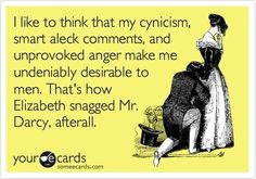 That's how Elizabeth snagged Mr Darcy, after all. Pride & Prejudice by Jane Austen Jane Austen, Up Book, Book Nerd, Pride And Prejudice, Prejudice Quotes, E Cards, Someecards, I Smile, Just In Case