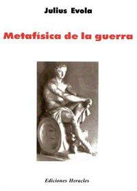 Julius Evola - Metafísica de la Guerra