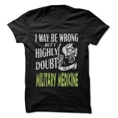 Military medicine Doubt Wrong... - 99 Cool Job Shirt ! - #plaid shirt #oversized tshirt. CLICK HERE => https://www.sunfrog.com/LifeStyle/Military-medicine-Doubt-Wrong--99-Cool-Job-Shirt-.html?68278