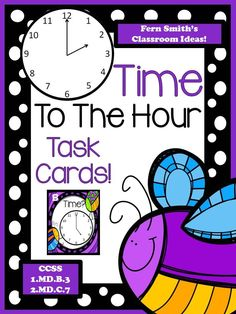 Spring Time To The Hour Task Cards and Recording Sheet For 1.MD.B.3 #FREE #ClassroomFreebies
