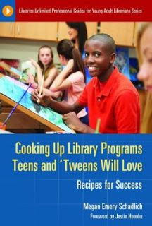 LIS Trends: BOOK (2015) Cooking Up Library Programs Teens and 'Tweens Will Love: Recipes for Success