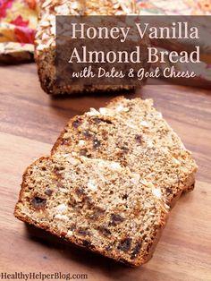 Honey Vanilla Almond Bread with Dates & Goat Cheese • Healthy Helper