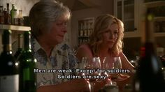 Everwood - Edna Harper thinks men are weak, but not soldiers, who are sexy XD