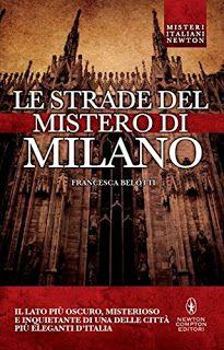 La libreria di Beppe: Le strade del mistero di Milano di Francesca Belot...