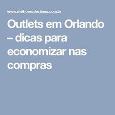 Outlets em Orlando – dicas para economizar nas compras